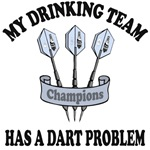 My Drinking Team Has a Dart Problem T-Shirt