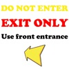 Do Not Enter, EXIT ONLY