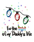 I'm The Light Of My Daddy's Life Shirt And More
