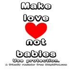 Make love not babies