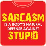 Sarcasm Stupid