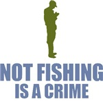 Not Fishing Is A Crime