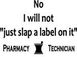 Pharmacy - Just Slap A Label On It