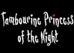 Tambourine Princess of the Night