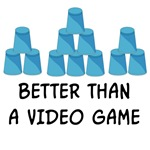 Better than a Video Game T-Shirts