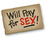 WILL PAY FOR SEX