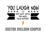 You Laugh Now Sheldon Quote