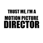 Trust Me, I'm A Motion Picture Director
