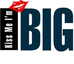 Kiss Me Big