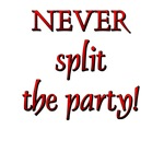 Never Split the Party!