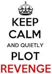 Keep Calm Plot Revenge