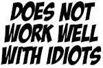 Work With Idiots