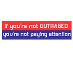 If You're not Outraged
