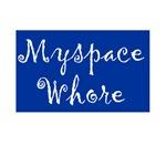 MySpace Whore