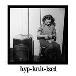 Knitting - hypKNITized