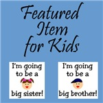 Featured Item for Baby/Child - Big Bro/Big Sis