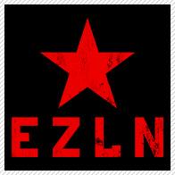 EZLN - Ejército Zapatista de Liberación Nacional