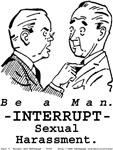 Interrupt Harassment