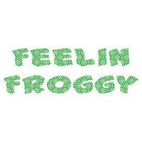 Feelin Froggy