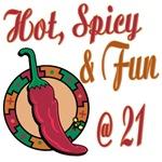 Hot N Spicy 21st