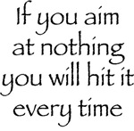 If you aim at nothing