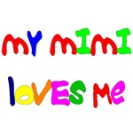 My Mimi Loves Me! (various designs/colors)