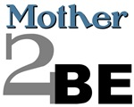 Mother 2 Be