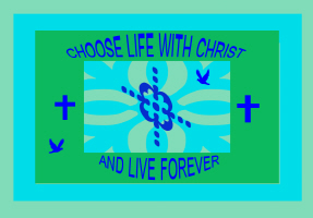 RELIGION/CHOOSE LIFE WITH CHRIST
