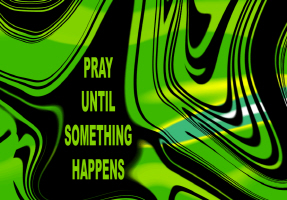 RELIGION/PRAY UNTIL SOMETHING HAPPENS