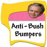 Anti-Bush Bumper Stickers