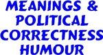 Meaning of Works and Political Correctness