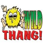 WILD THANG!
