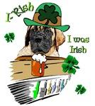 I Rish I was Irish Mastiff