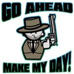 Go Ahead, Make My Day!