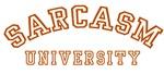 Sarcasm University