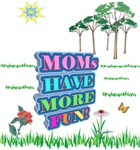 MOMS HAVE MORE FUN - NATURE