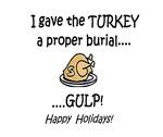 TURKEY GOT A PROPER BURIAL