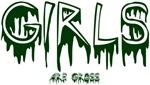 Girls Are Gross