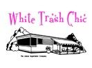 White Trash Chic