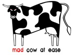 Mad Cow at Ease