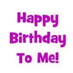 Happy Birthday To Me! Purple