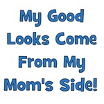 Good Looks From Mom's Side - Blue