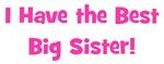 I Have The Best Big Sister - Pink