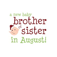 New brother or sister August