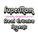 SuperMom...Real Estate Agent