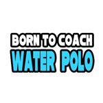 Born to Coach Water Polo