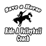 Save Horse, Ride Volleyball Coach