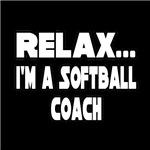 Relax...I'm A Softball Coach