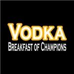 Vodka. Breakfast of Champions