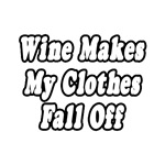 Wine Makes My Clothes Fall Off